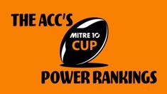 The ACC's Mitre 10 Cup Power Rankings - Round 7