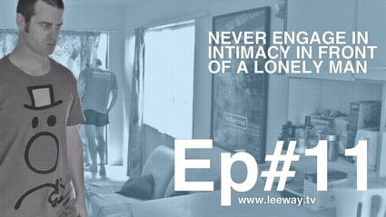 Leeway: Ep 11 - A Friend In Need Is A Friend Indeed
